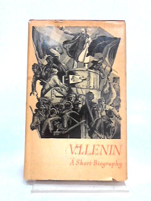 V.I. Lenin: A Short Biography By Anon