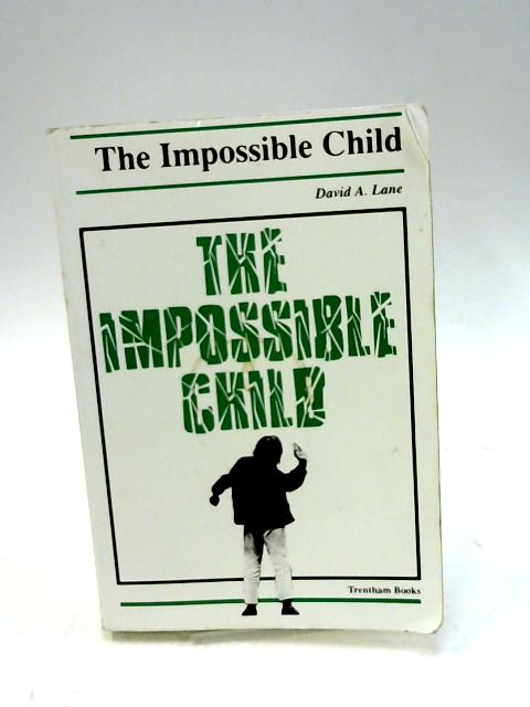 The Impossible Child By David Lane