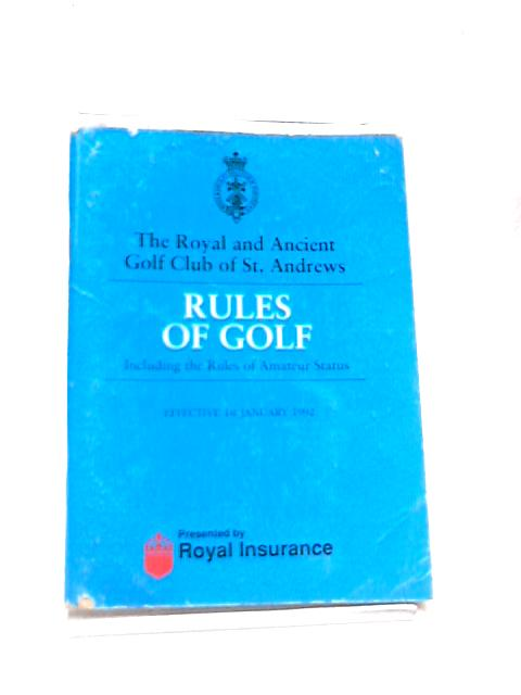 Rules of Golf; The Royal and Ancient Golf Club of St. Andrews 1992 By The Royal & Ancient Golf Club of St Andrews