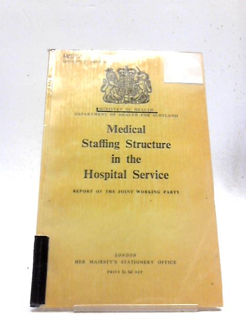Medical Staffing Structure in the Hospital Service By Her Majesty's Stationary Office