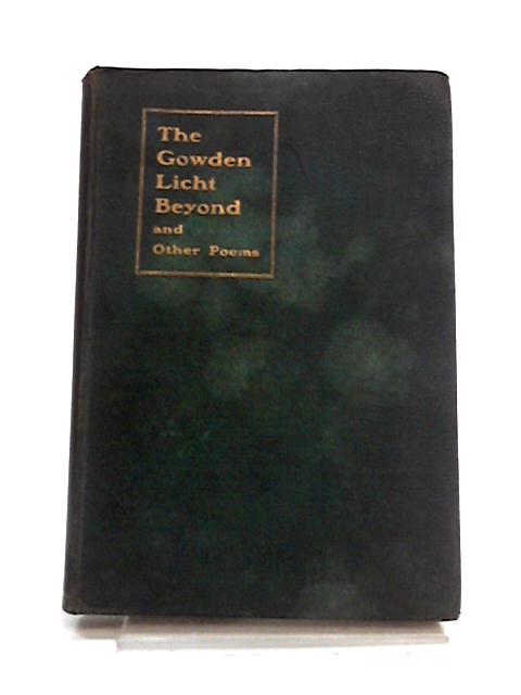 The Gowden Licht Beyond And Other Poems By James Walsh