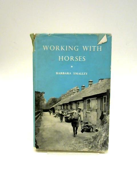 Working With Horses by Smalley, Barbara