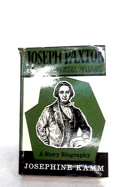 Joseph Paxton and the Crystal Palace (Story Biography) By Kamm, Josephine