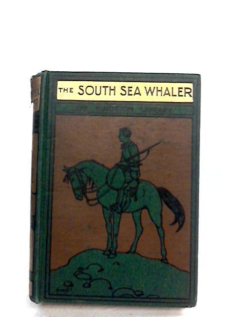 The South Sea Whaler By W.H.G Kingston