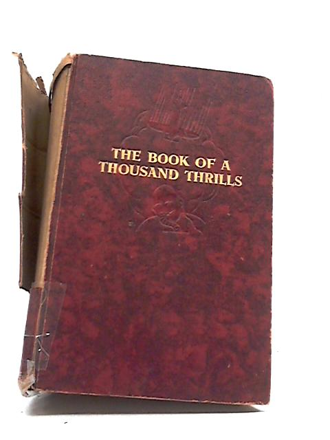 The Book Of A Thousand Thrills By Anthology