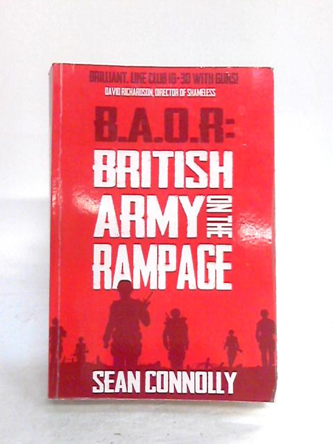 B.O.A.R: British Army on the Rampage By Sean Connolly