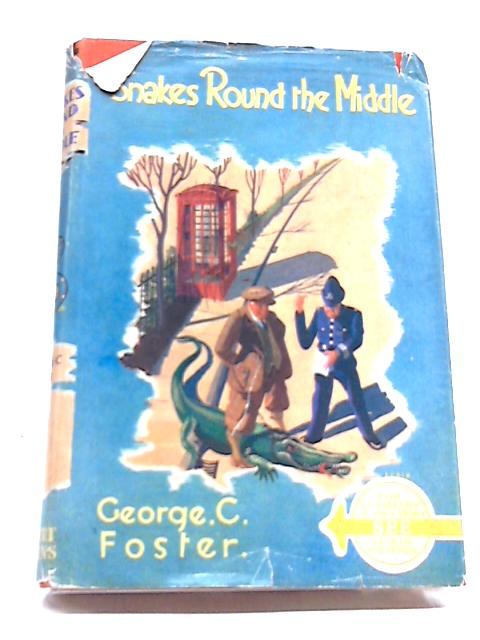 Snakes Round The Middle By George C. Foster