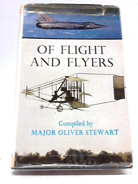 Of Flight And Flyers: An Aerospace Anthology By Oliver Stewart