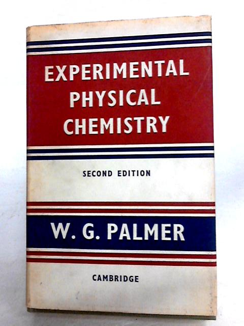 Experimental Physical Chemistry By Palmer, W. G.