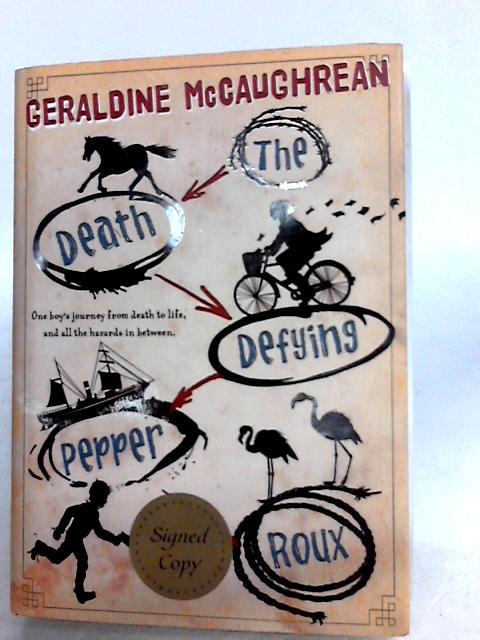 The Death Defying Pepper Roux by McCaughrean, Geraldine