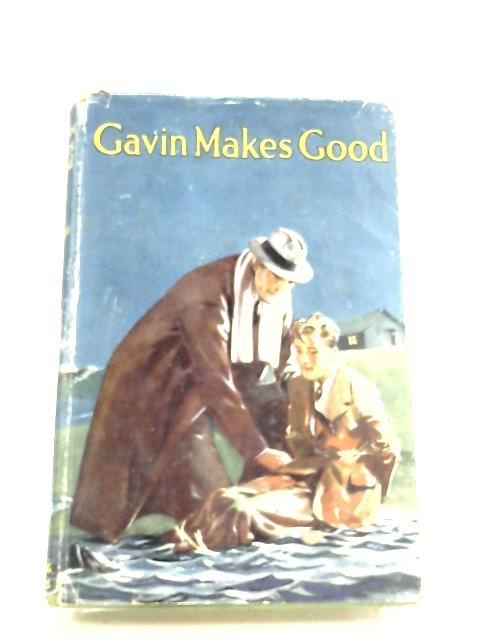 Gavin Makes Good By K. M. Macleod