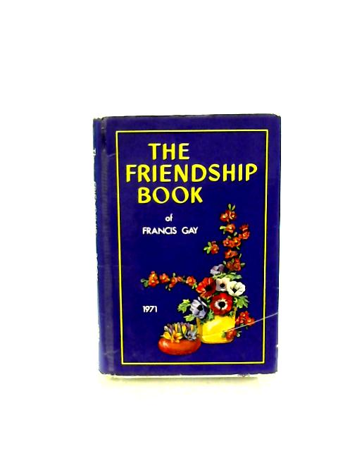 The Friendship Book 1971 (Annual) by Gay, Francis