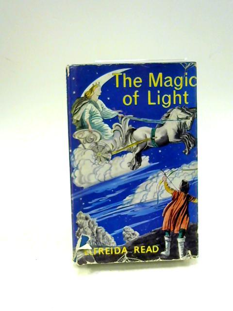 The Magic Of Light By Elfreida Read