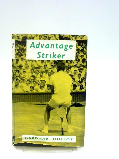 Advantage Striker. By Mulloy, Gardnar.
