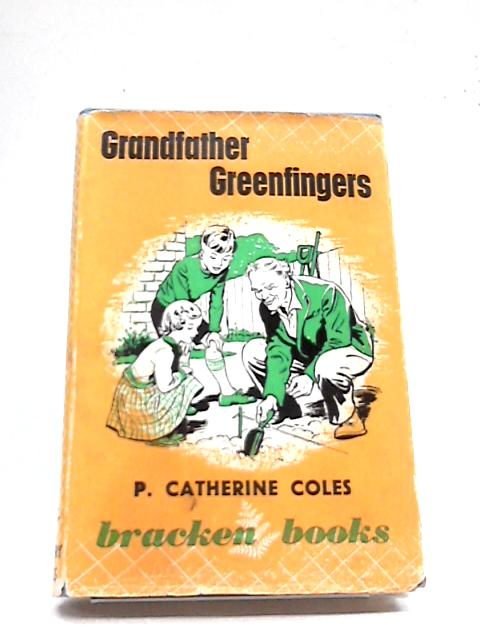 Grandfather Greenfingers (Bracken books-no.6) by P. Catherine Coles