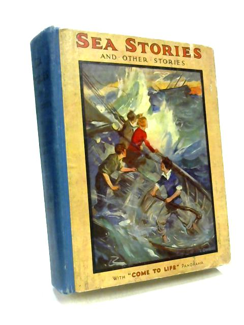 Sea Stories And Other Stories With Come To Life Panorama. by Major Charles Gilson