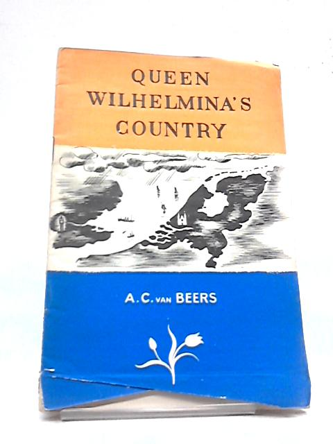 Queen Wilhelmina's Country by A. C. van Beers