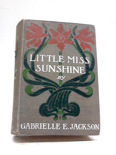 Little Miss Sunshine by Gabrielle E.Jackson