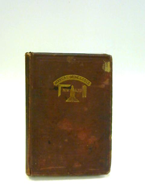 Manual of the Lodge - revised edition By A. G. Mackay