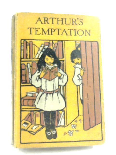 Arthur's Temptation, or, A Bad Beginning By Emma Leslie