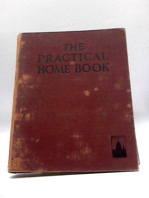 The Practical Home Book By Various