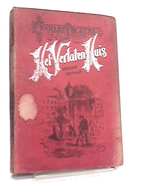 Het Verlaten Huis By Charles Dickens
