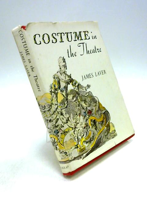 Costume in Theatre By James Laver