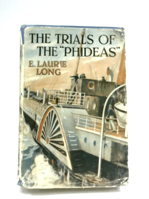 The Trials of The Phideas By E. Laurie Long