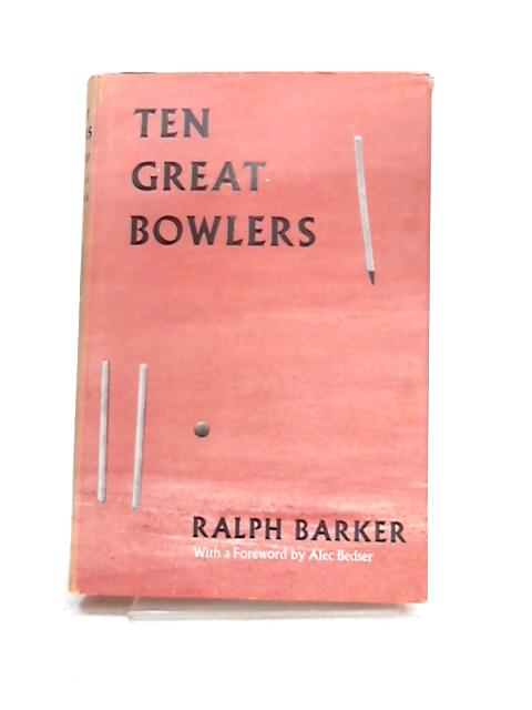 Ten Great Bowlers by Ralph Barker