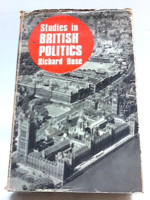 Studies In British Politics by Richard Rose