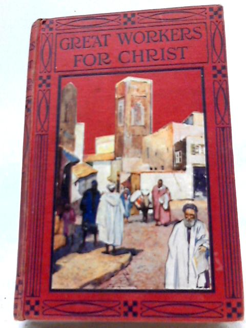 Great Workers for Christ By Jeannie D Cochrane