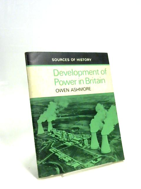 Development of Power in Britain By Owen Ashmore