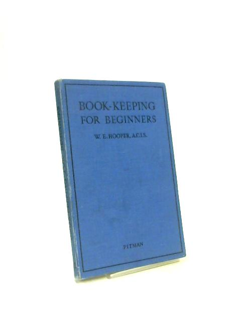 Book Keeping for Beginners by W E Hooper