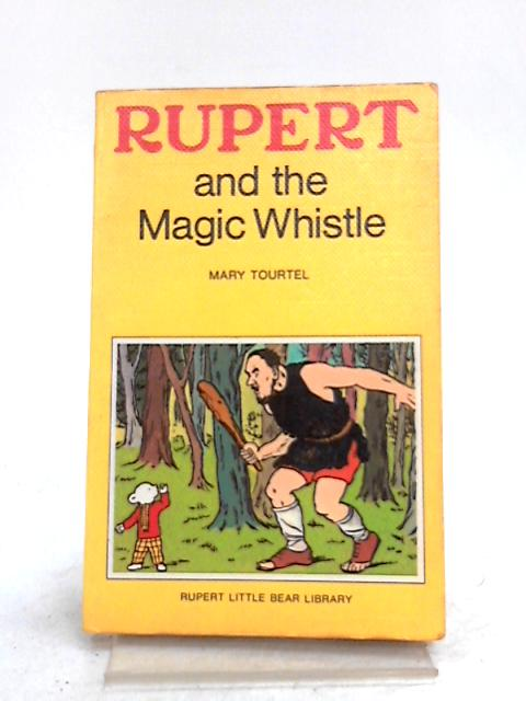 Rupert and the Magic Whistle By Mary Tourtel
