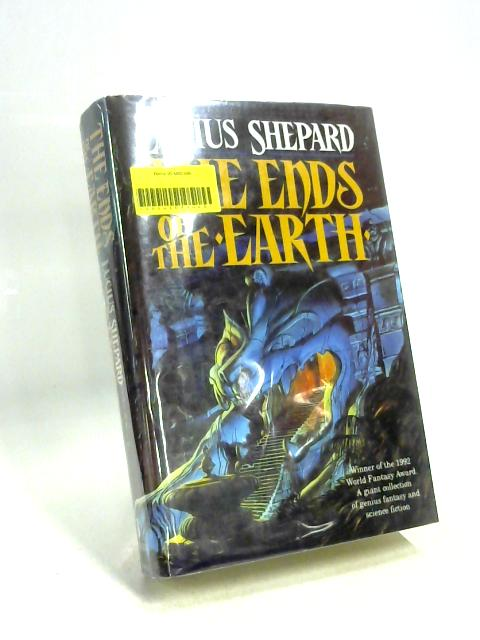 The Ends of the Earth by Lucius Shepard