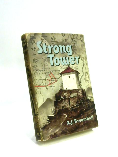 Strong Tower by A J Broomhall