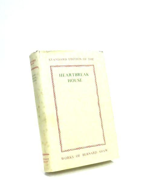 Heartbreak House and Other Plays by Bernard Shaw