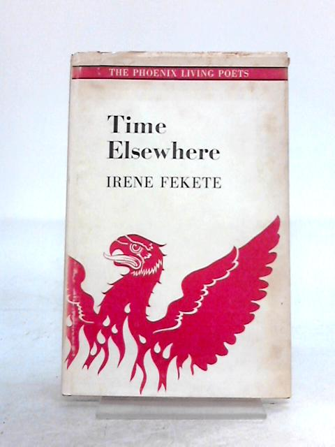 Time Elsewhere by Irene Fekete