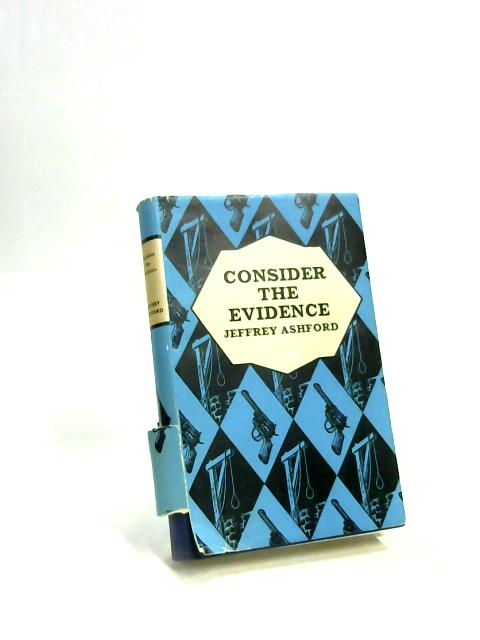 Consider the Evidence by Jeffrey Ashford