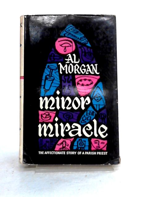 Minor Miracle: The Affectionate Story of a Parish Priest by Al Morgan