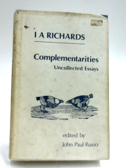 Complementarities: Uncollected Essays by I. A. Richards