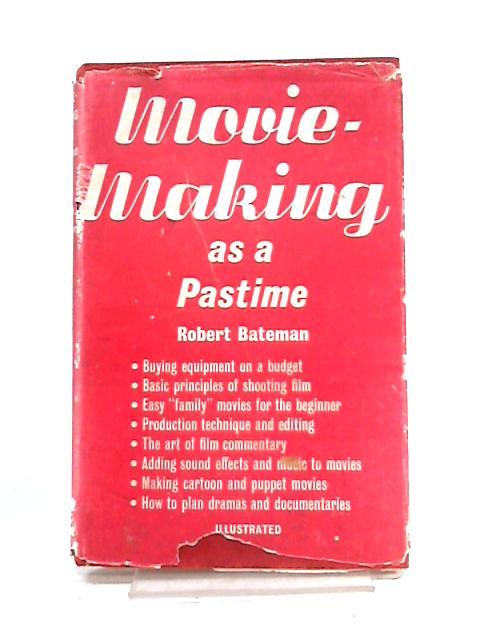 Movie-Making as a Pastime By Robert Bateman