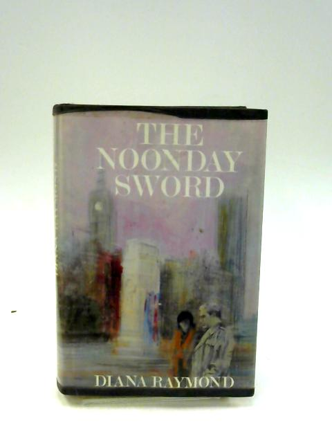 The Noonday Sword by Raymond, Diana