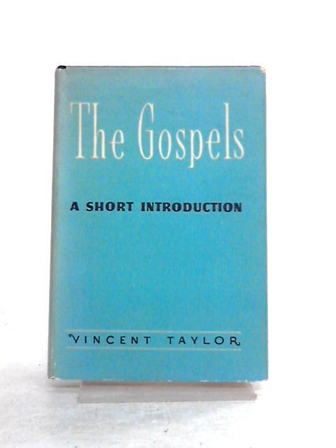 The Gospels: A Short Introduction by V. Taylor