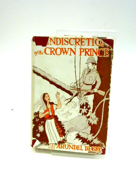The Indiscretion of the Crown-Prince and other stories by Arundel Begbie