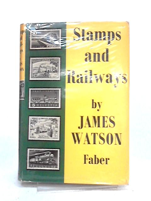 Stamps and Railways By James Watson