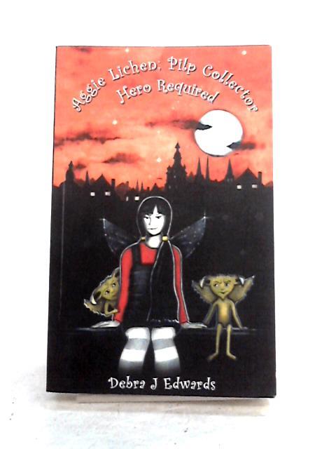 Aggie Lichen; Pilp Collector - Hero Required By D.J. Edwards