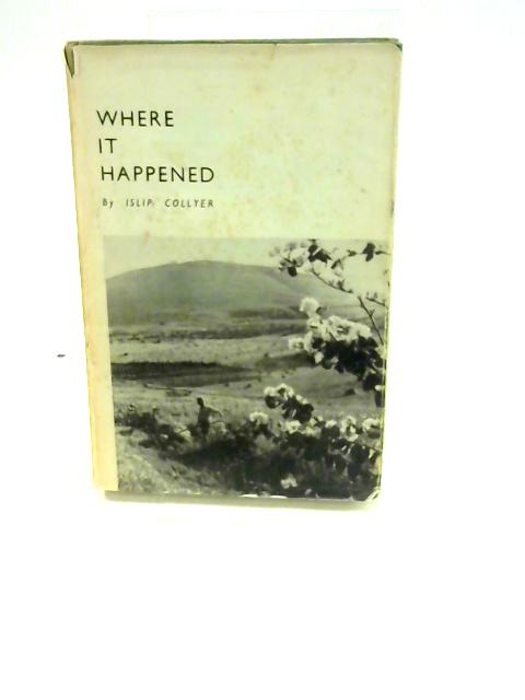 Where It Happened by Islip Collyer
