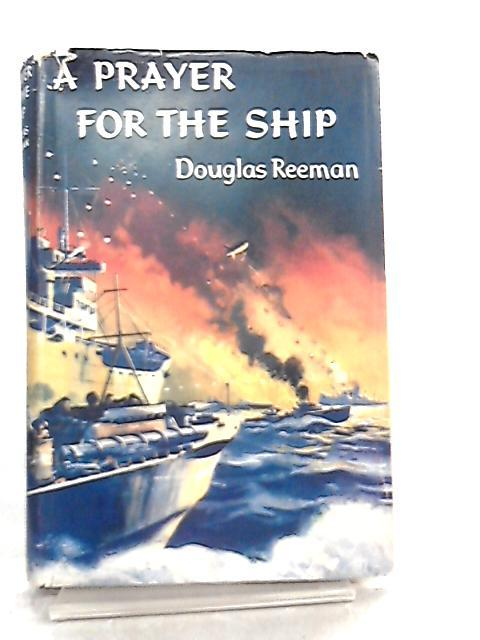 A Prayer For The Ship by Douglas Reeman