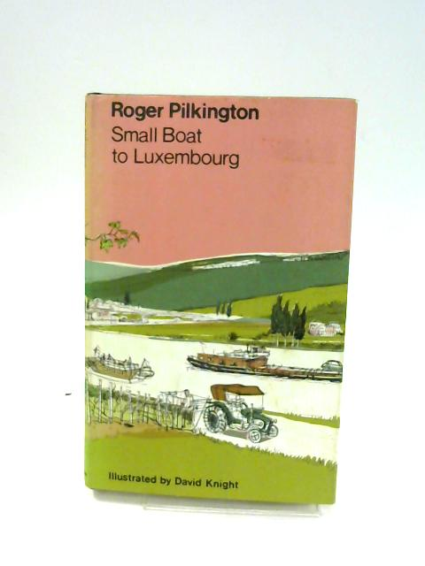 Small Boat To Luxembourg by Pilkington, Roger